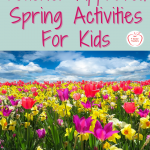 Our Best Teacher Approved Spring Activities for Kids