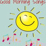 11 Fantastic Good Morning Songs for Kids