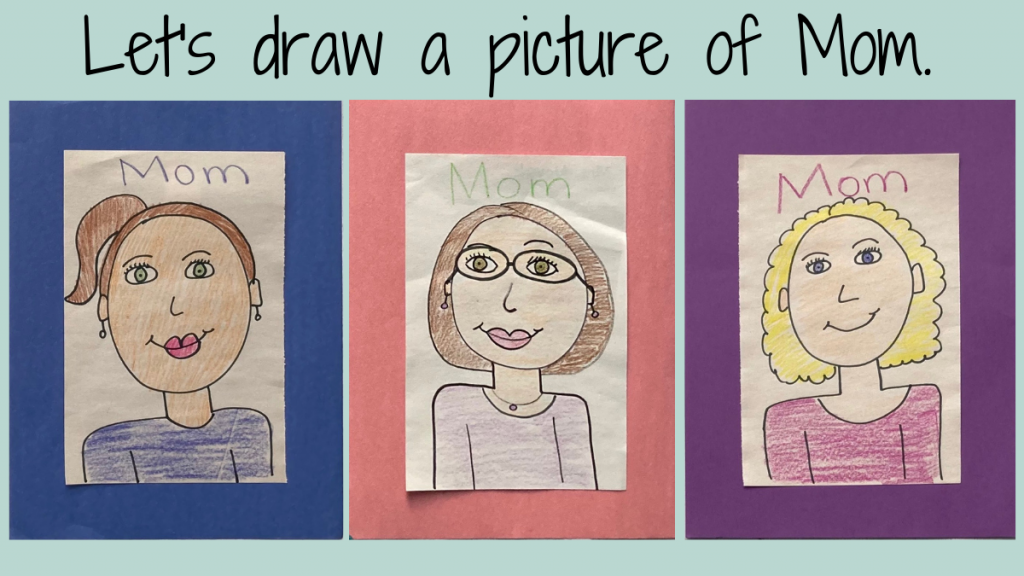 Examples of directed drawings of mother.